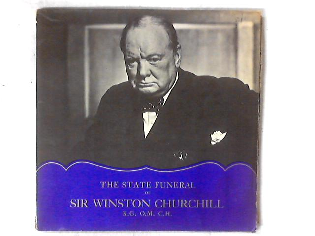 The State Funeral Of Sir Winston Churchill K.G., O.M., C.H. LP GATEFOLD By No Artist