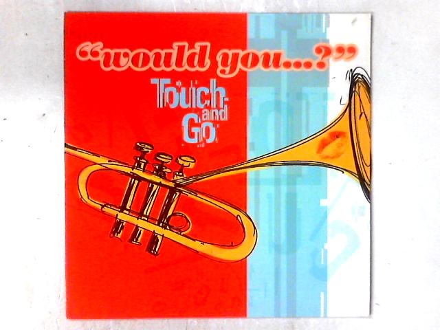 Would You...? 12in by Touch And Go
