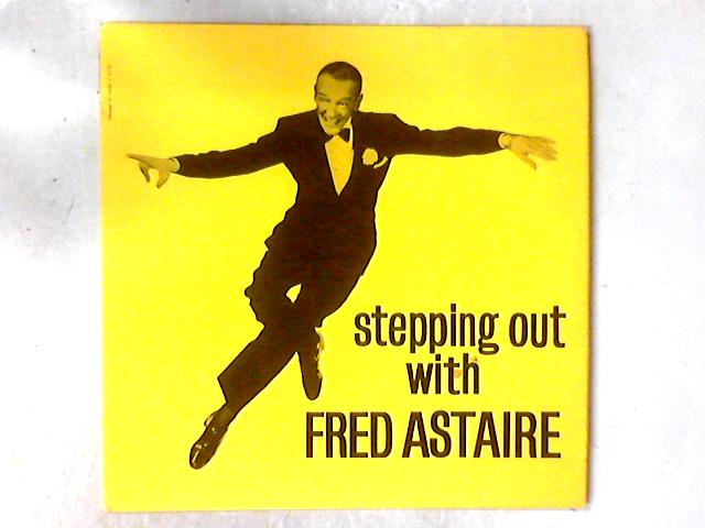 Stepping Out with Fred Astaire LP by Fred Astaire