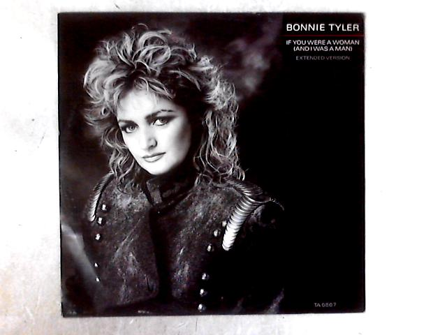 If You Were A Woman (And I Was A Man) 12in by Bonnie Tyler