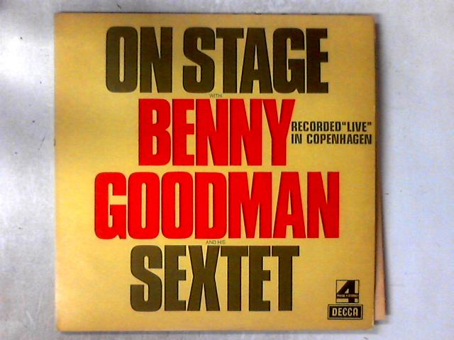 "On Stage With Benny Goodman & His Sextet Recorded ""Live"" In Copenhagen 2xLP by Benny Goodman Sextet"
