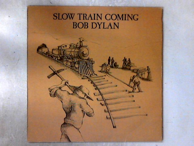 Slow Train Coming LP by Bob Dylan