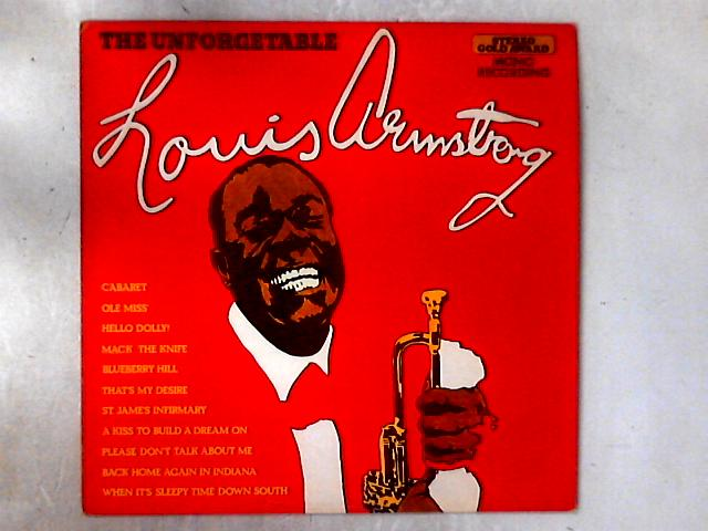 The Unforgettable Louis Armstrong LP COMP by Louis Armstrong
