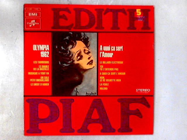 "Vol. 5 - Olympia 62 - ""A Quoi ça Sert L'Amour"" LP by Edith Piaf"
