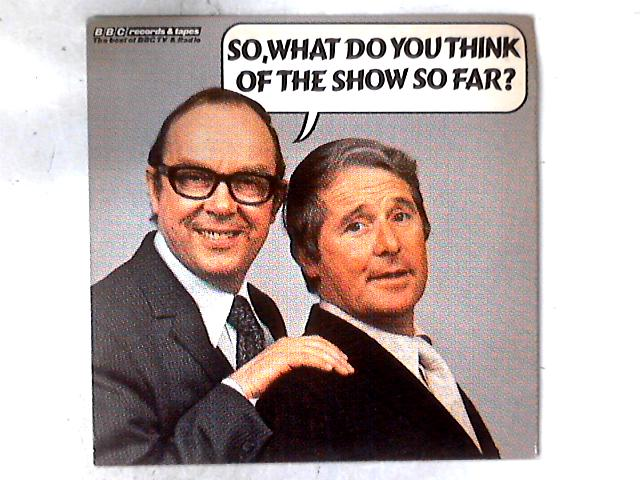 So, What Do You Think Of The Show So Far? LP By Morecambe & Wise