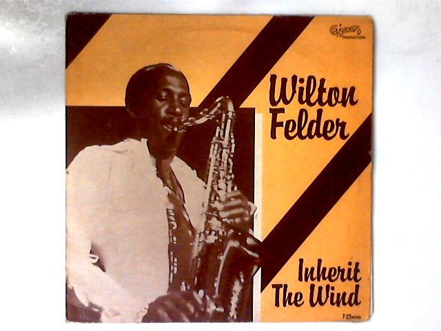 Inherit The Wind 12in By Wilton Felder