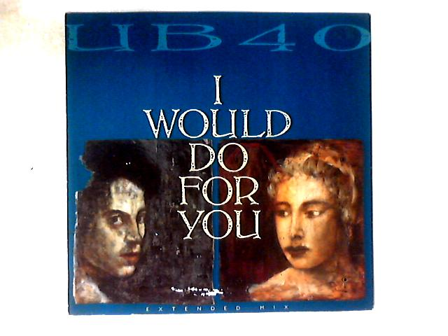 I Would Do For You (Extended Mix) 12in By UB40