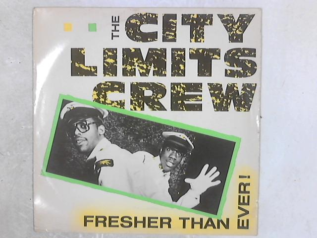 Fresher Than Ever! 12in Single By The City Limits Crew