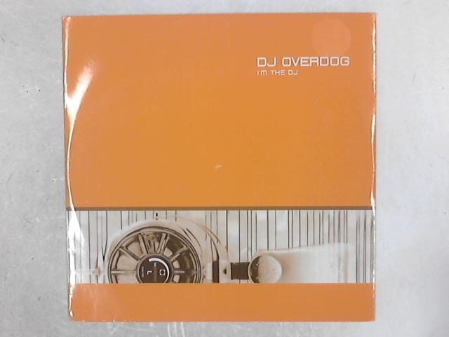 I'm The DJ 12in Single By DJ Overdog