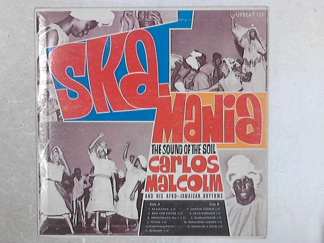 Ska-Mania: The Sound Of The Soil LP by Carlos Malcolm And His Afro-Jamaican Rhythms