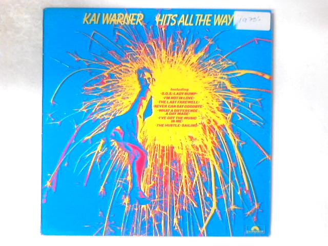 Hits All The Way LP by Kai Warner