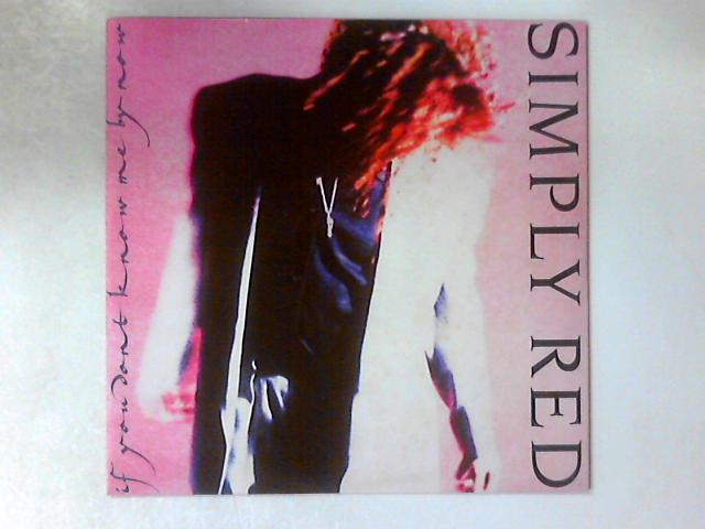 If You Don't Know Me By Now 12in by Simply Red