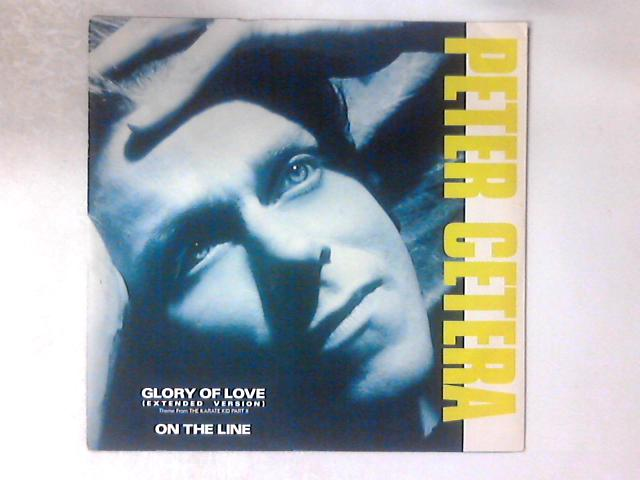 Glory Of Love (Extended Version) (Theme From The Karate Kid Part II) / On The Line 12in by Peter Cetera
