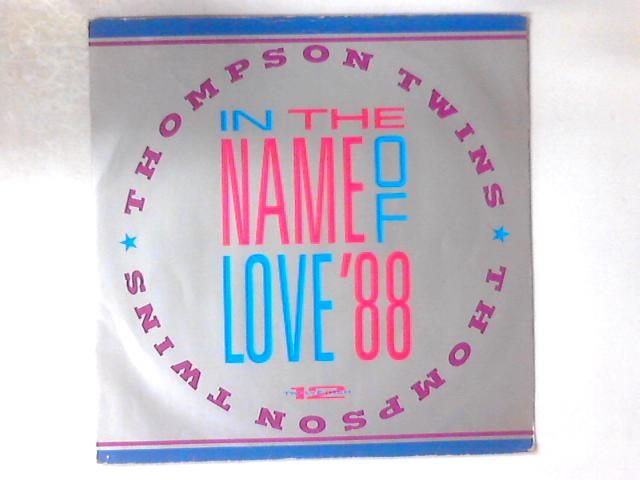 In The Name Of Love '88 12in By Thompson Twins