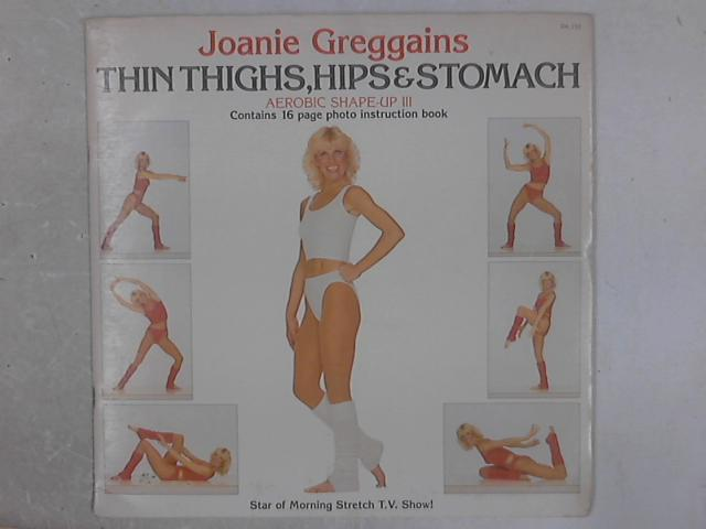 Thin Thighs, Hips & Stomach Aerobic Shape Up III LP By Joanie Greggains