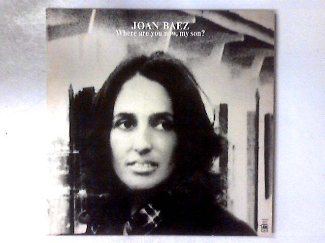Where Are You Now, My Son? LP By Joan Baez