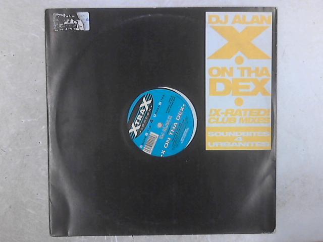 X On Tha Dex 12in Single By Alan X