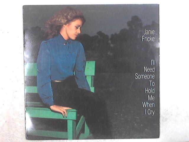 I'll Need Someone To Hold Me When I Cry LP By Janie Fricke