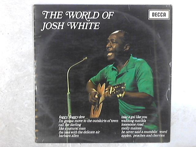 The World Of Josh White LP By Josh White