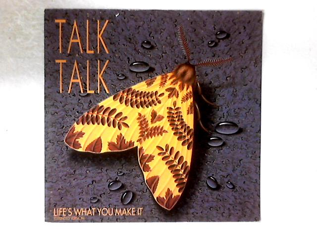 Life's What You Make It (Extended Version) 12in By Talk Talk