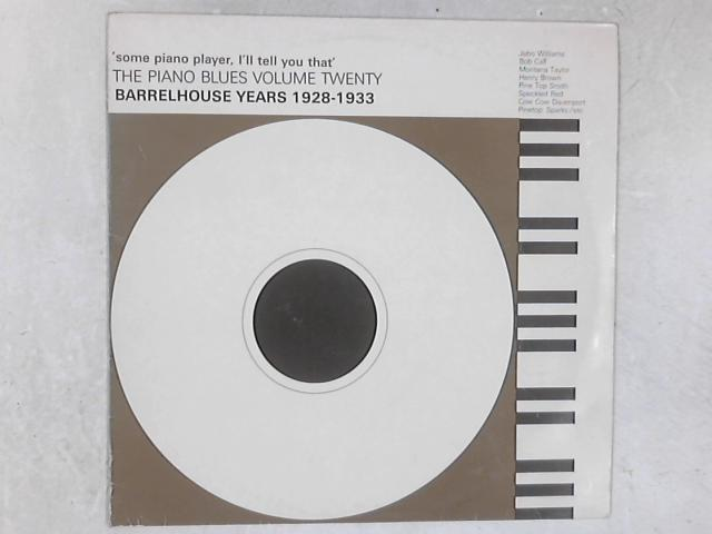 'Some Piano Player, I'll Tell You That' - Barrelhouse Years 1928-1933 LP by Various