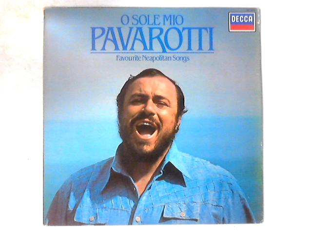 O Sole Mio Favourite Neapolitan Songs LP By Luciano Pavarotti