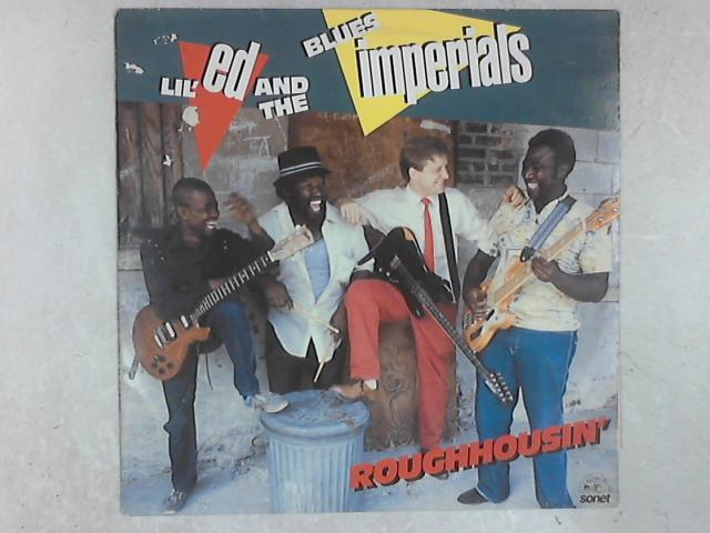 Roughhousin' LP by Lil' Ed And The Blues Imperials