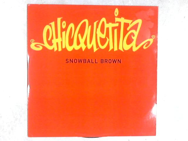 "Chicquetita 12in Single by Clive ""Snowball"" Brown"