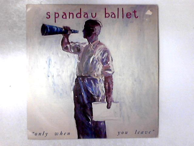 Only When You Leave 12in By Spandau Ballet