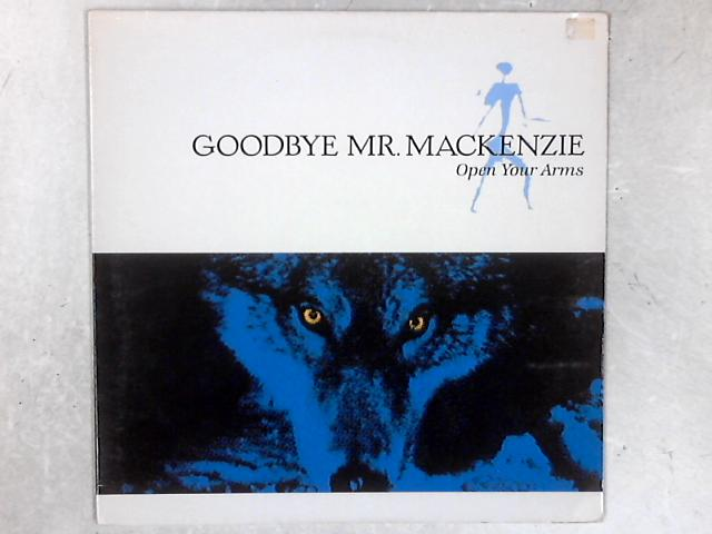 Open Your Arms 12in Single By Goodbye Mr. Mackenzie