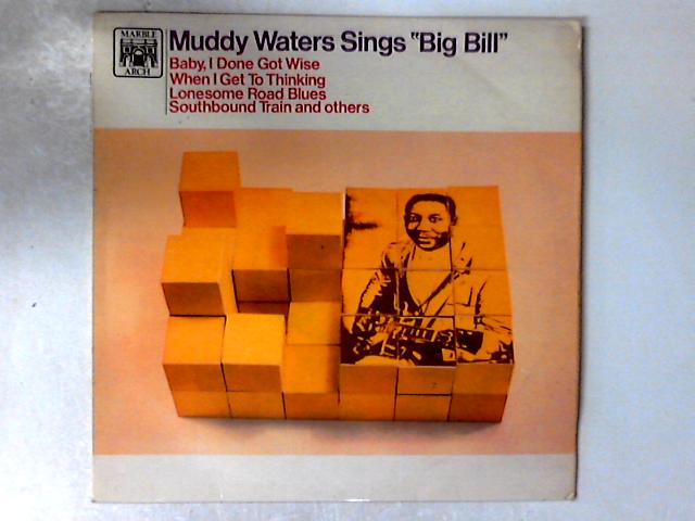 "Muddy Waters Sings ""Big Bill"" LP by Muddy Waters"