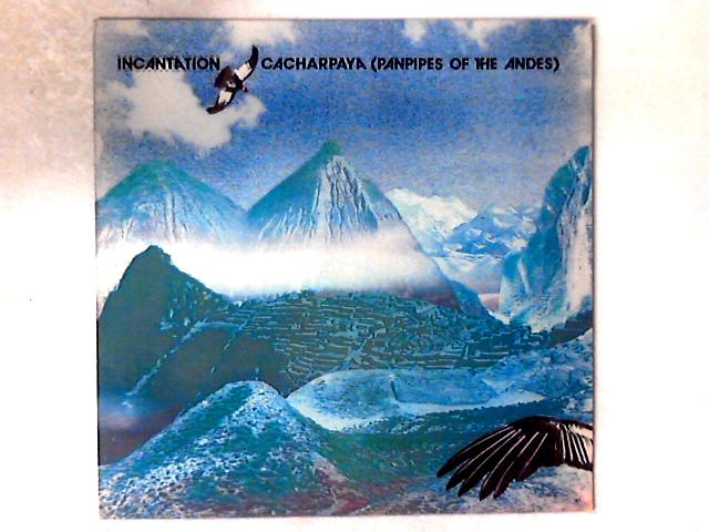 Cacharpaya (Panpipes Of The Andes) LP by Incantation (2)