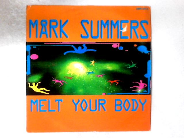 Melt Your Body 12in By Mark Summers