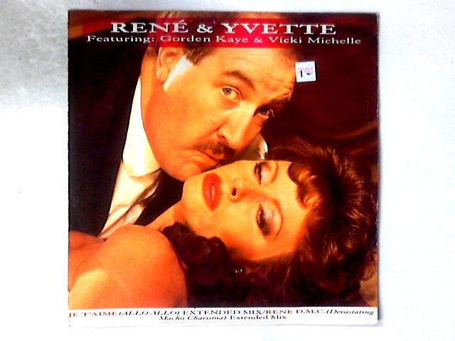 Je T'Aime (Allo Allo) / Rene D.M.C. (Devastating Macho Charisma) 12in by René & Yvette