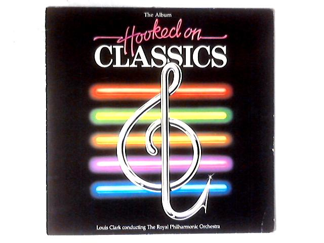 Hooked On Classics LP by Louis Clark