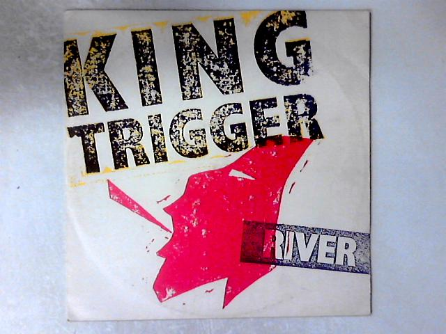 The River / Push Or Slide 12in by King Trigger