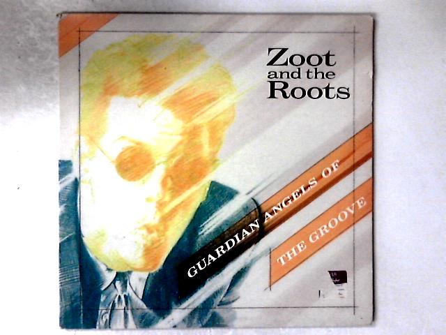 Guardian Angels Of The Groove LP GATEFOLD by Zoot And The Roots