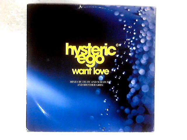 Want Love 12in By Hysteric Ego