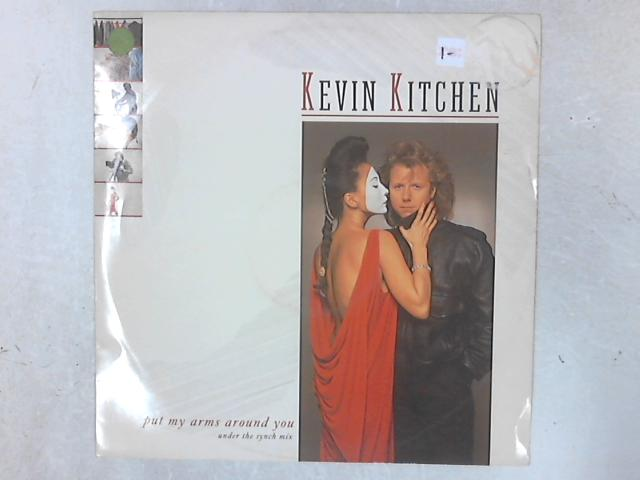 Put My Arms Around You (Under The Synch Mix) 12in Single by Kevin Kitchen