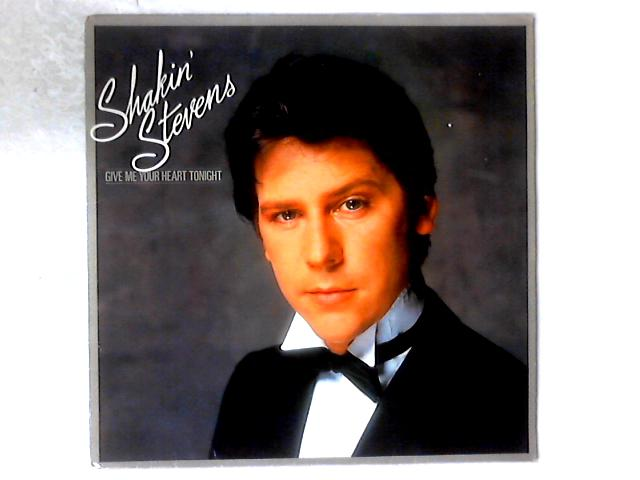 Give Me Your Heart Tonight LP By Shakin' Stevens