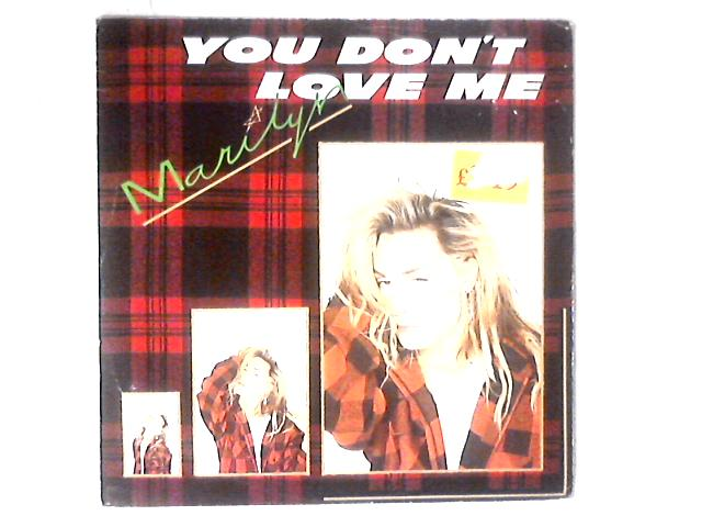 You Don't Love Me 12in By Marilyn