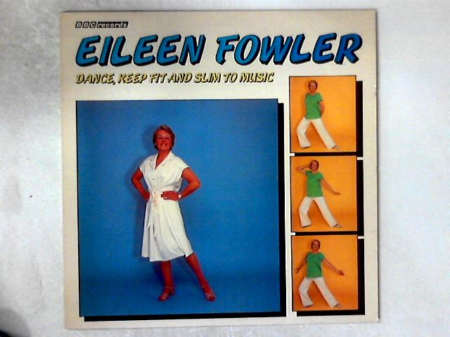 Dance, Keep-Fit And Slim To Music LP By Eileen Fowler