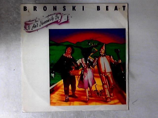 It Ain't Necessarily So / Close To The Edge / Red Dance 12in By Bronski Beat