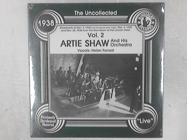 The Uncollected Artie Shaw And His Orchestra Vol. 2, 1938 LP SEALED By Artie Shaw And His Orchestra