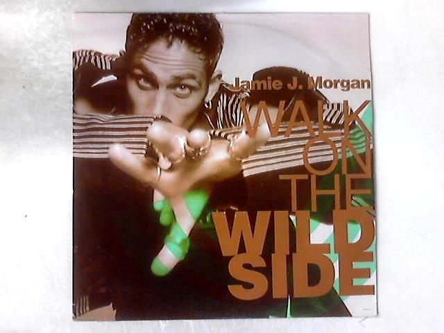 Walk On The Wild Side 12in By Jamie J. Morgan