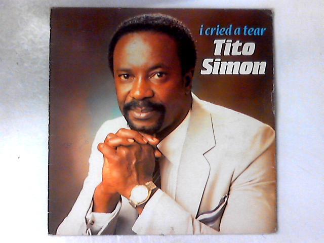 I Cried A Tear LP By Tito Simon