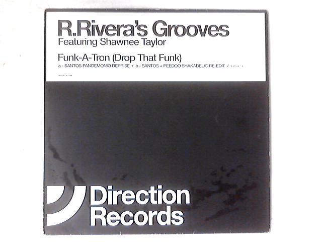 Funk-A-Tron (Drop That Funk) 12in By Robbie Rivera