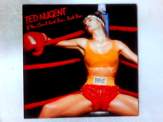 If You Can't Lick 'Em... Lick 'Em LP By Ted Nugent