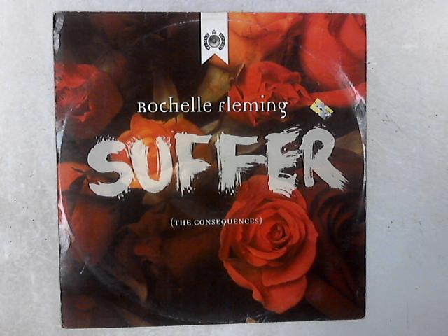 Suffer (The Consequences) 12in Single By Rochelle Fleming