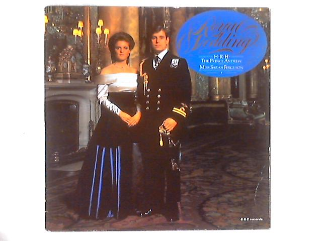 Royal Wedding: H.R.H. The Prince Andrew & Miss Sarah Ferguson LP By Unknown Artist